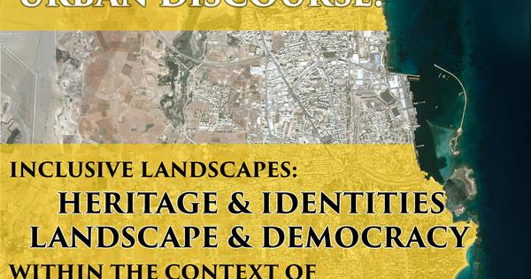 A Workshop on Urban Discourse Inclusive Landscapes Heritage & Identities Landscape & Democracy