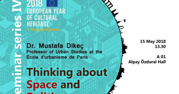 2018, European Year of Cultural Heritage Seminar series IV: Thinking about Space and Politics